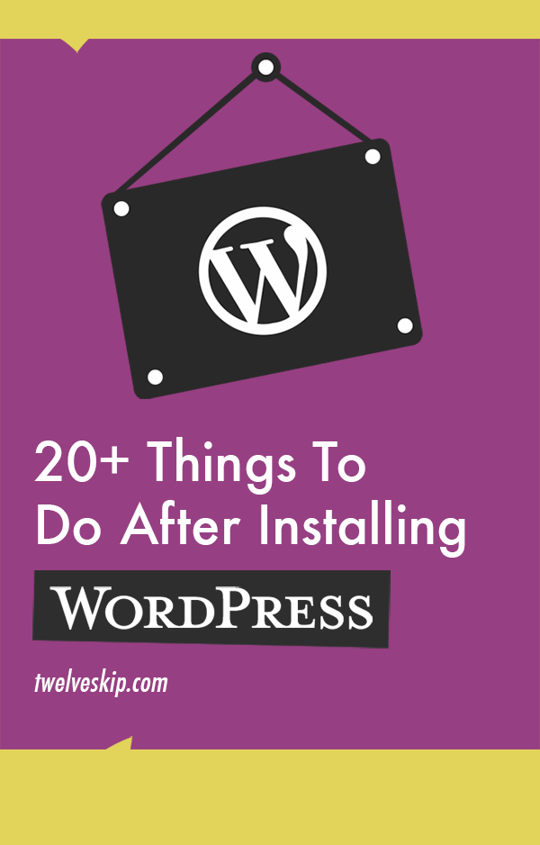 20 Important Things To Do After WordPress Install
