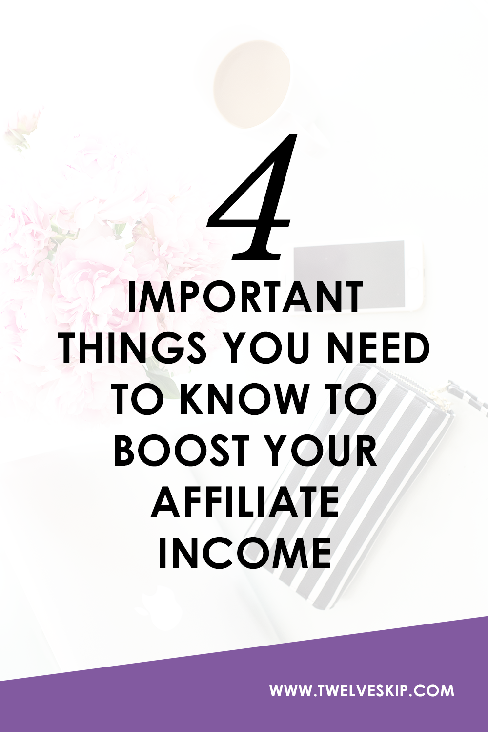 4 Important Things You Need To Know To Boost Your Affiliate Income