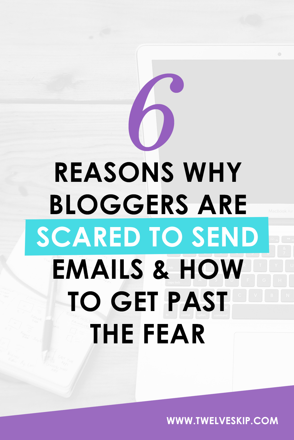 6 Reasons Why Bloggers Are Scared To Send Emails And How To Get Past The Fear