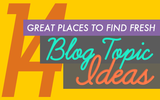 Where To Find New Topics To Discuss On Your Blog