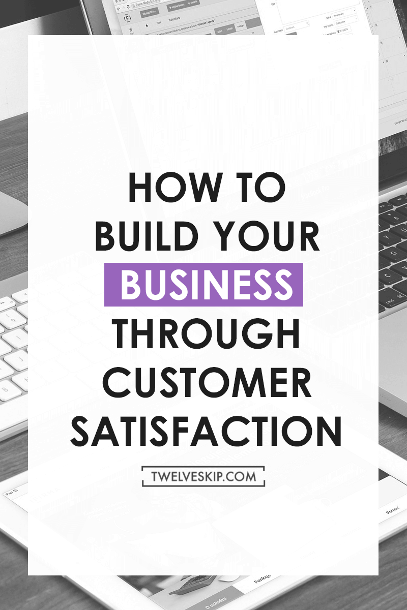 How To Build Your Business Through Customer Satisfaction