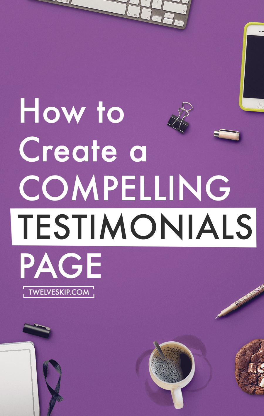 How To Create A Compelling Testimonials Page