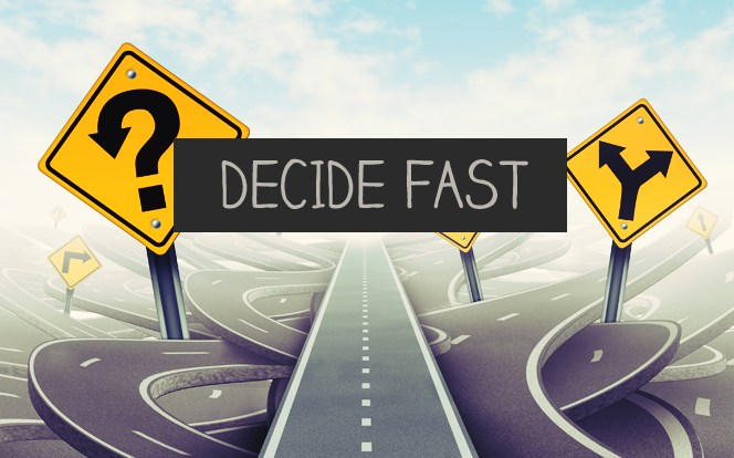 decide fast