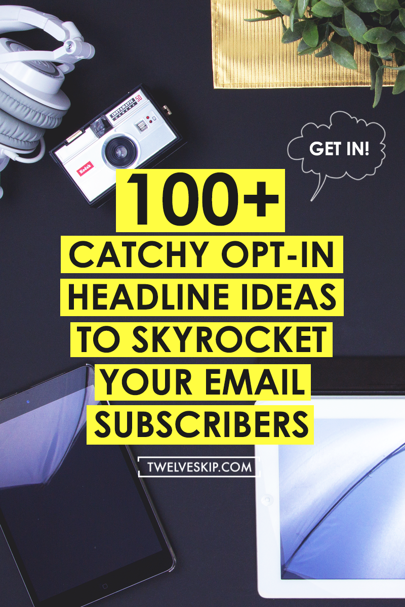 100+ Catchy Opt-In Headline Ideas To Get More Subscribers