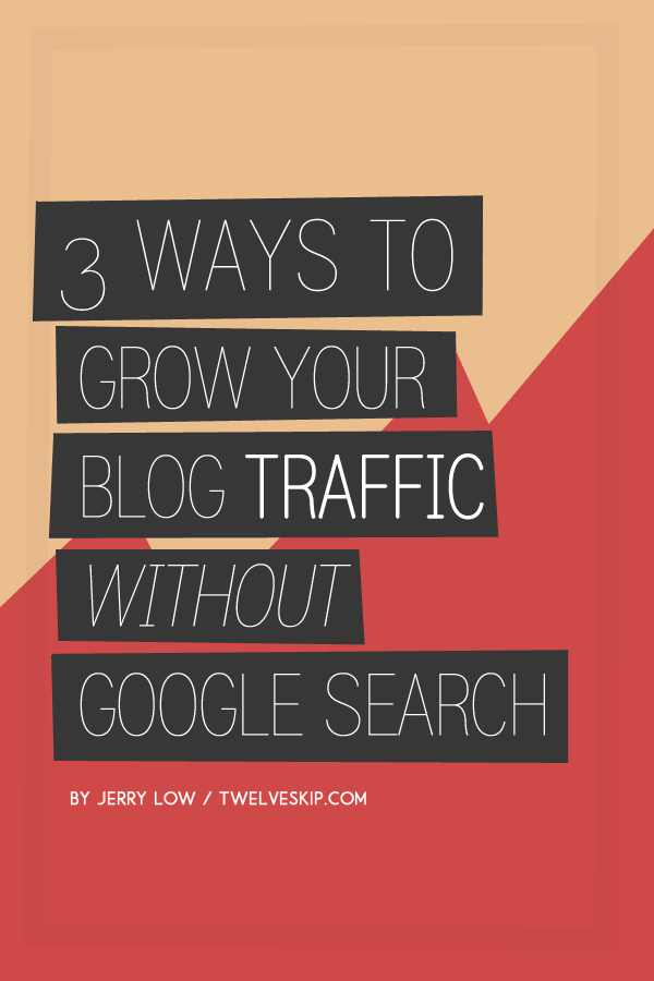 Growing Your Blog Traffic Without Google Search
