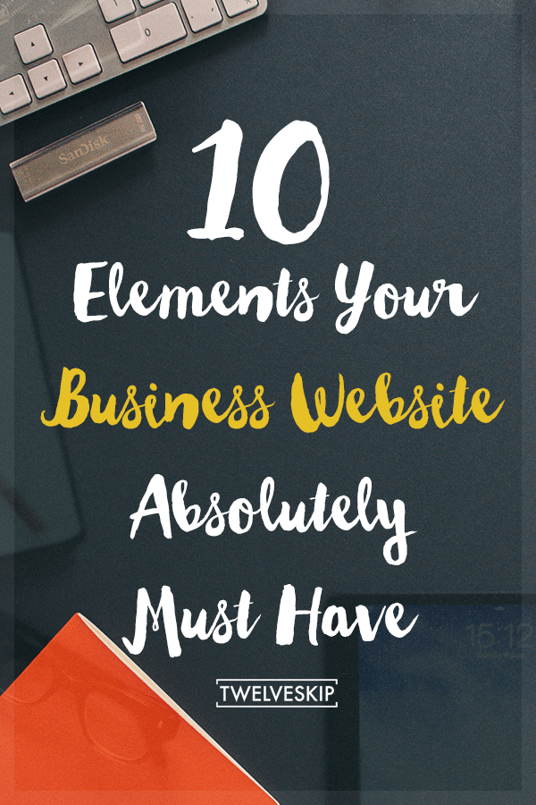 10 Important Features Your Business Website Absolutely Must Have