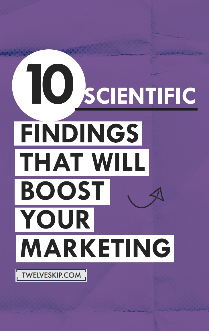 10 Scientific Findings That Will Boost Your Marketing