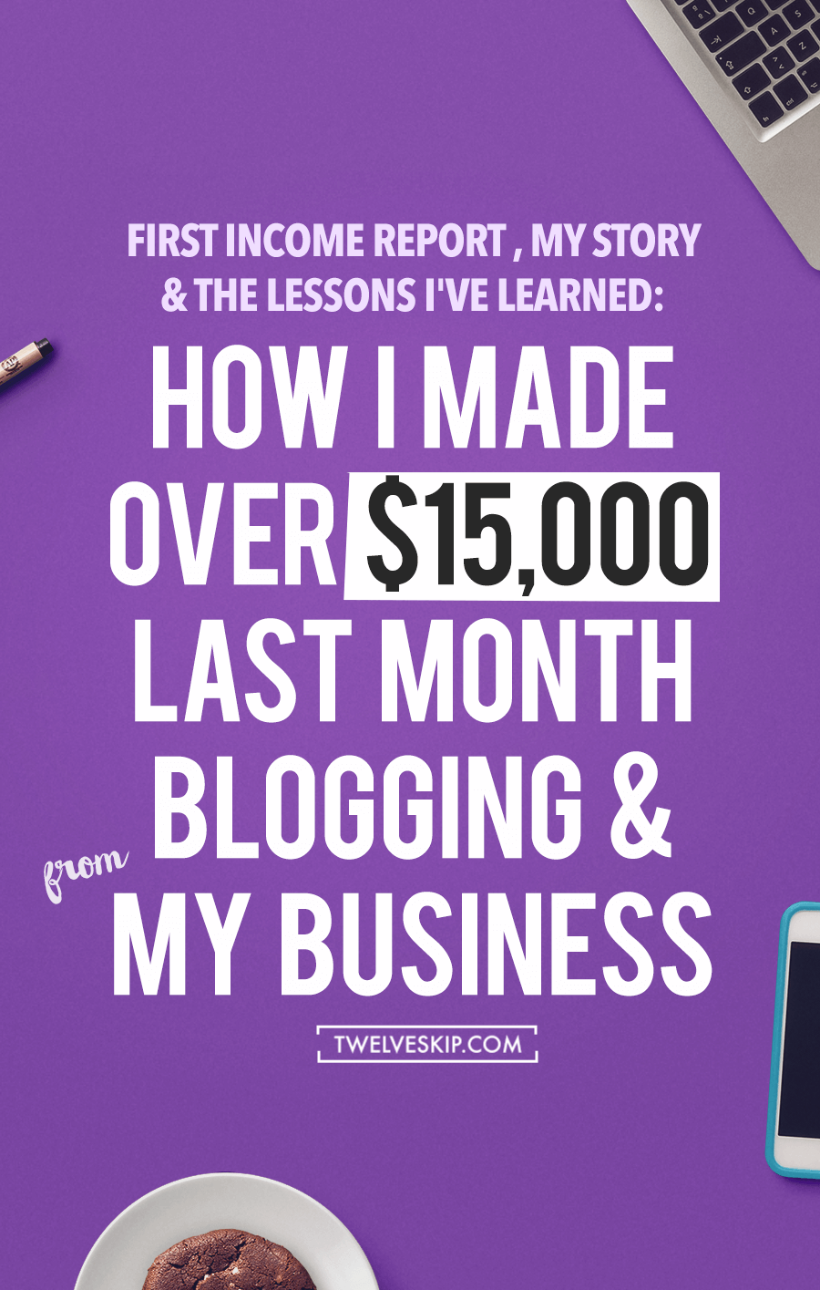 INCOME REPORT + LESSONS I HAVE LEARNED: How I Made Over $15000 Last Month Blogging + From My Business