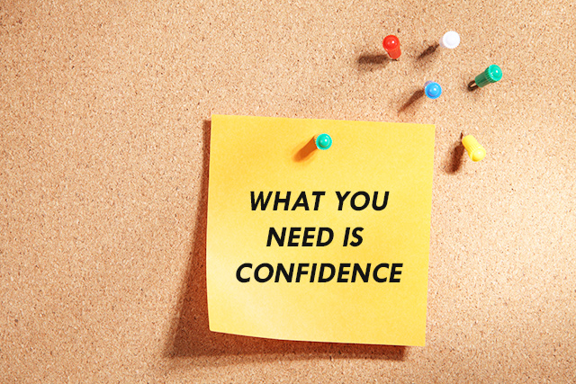 What You Need Is Confidence