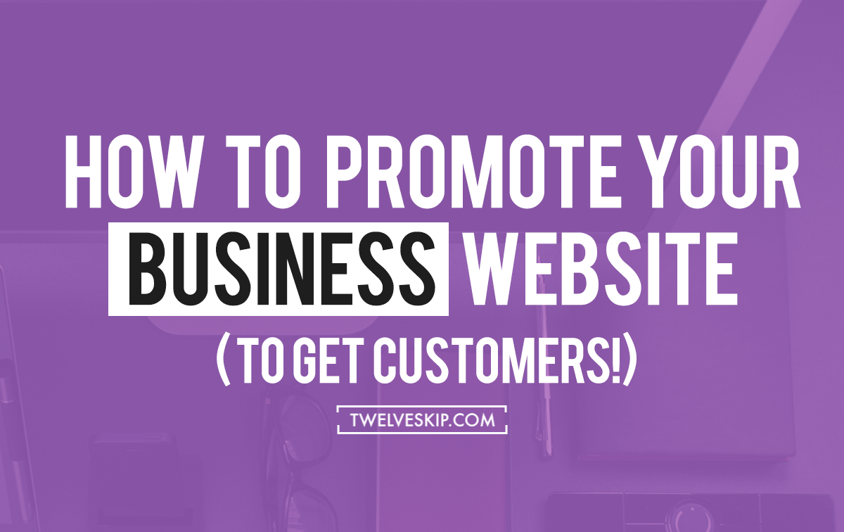 How To Promote Your #Business Website To Get Clients