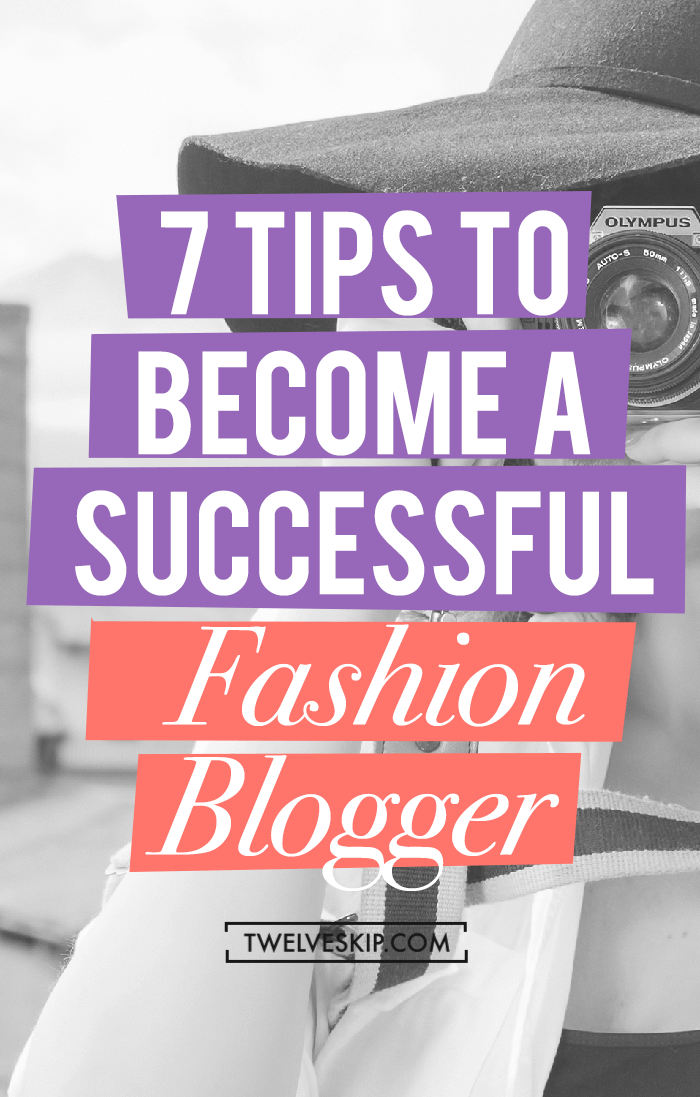 How To Be a Successful Fashion Blogger