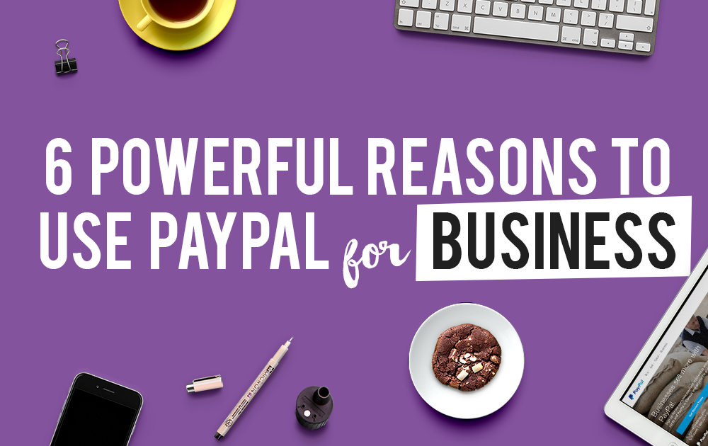 Here are the powerful reasons why you should use PayPal for your business.