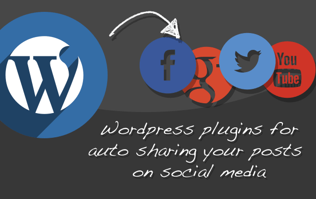 WordPress Plugins For Auto Sharing Posts on Social Media