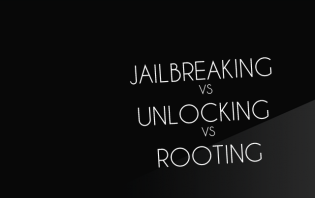 jailbreaking vs unlocking vs rooting – android and ios devices