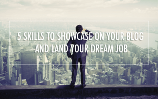 skills to showcase on your blog and land dream job