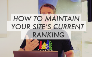pointers by matt cutts on how to maintain your site's current ranking