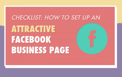 Checklist: How To Set Up An Attractive Facebook Business Page