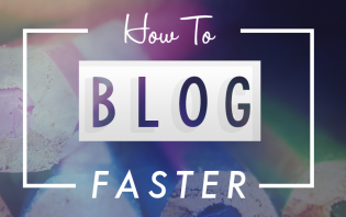 how to blog faster without compromising quality