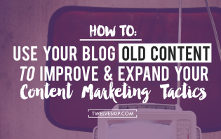 old posts improve content marketing