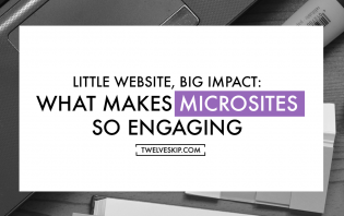 why microsites engaging