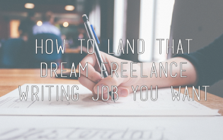 land that dream freelance writing
