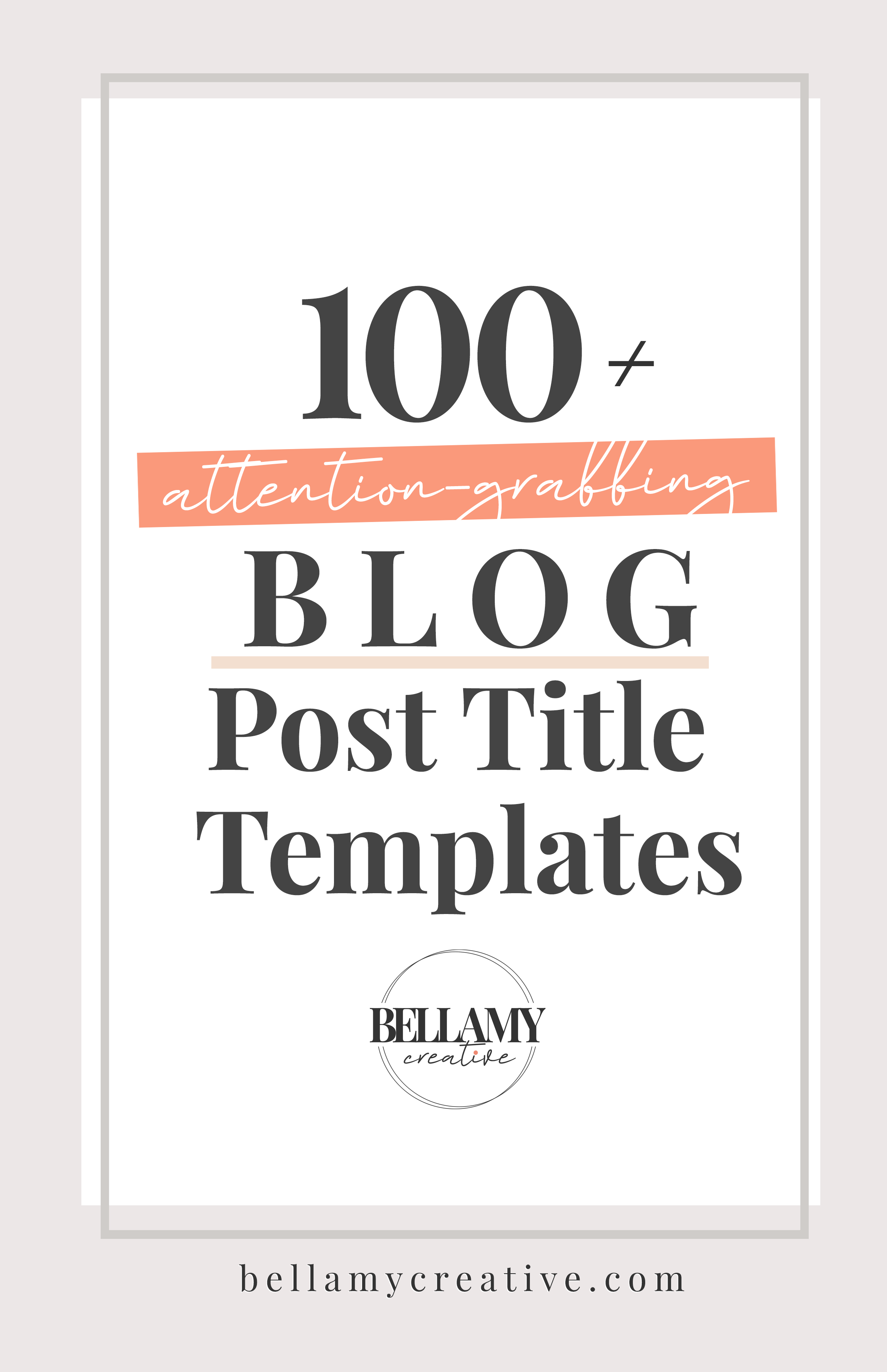 100+ Clever Blog Post Title Templates That Work at BellamyCreative.com