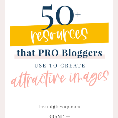 50+ Resources That Beast Bloggers Use To Create Attractive Blog Post Images