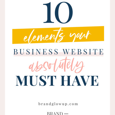 10 Elements Your Business Website Absolutely Must Have