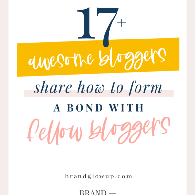 17 Friendly Bloggers Share How To Form A Bond With Fellow Bloggers