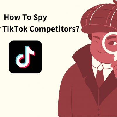 How To Spy On Your TikTok Competitors?